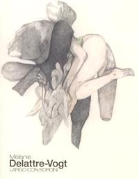 Mélanie Delattre-Vogt : largo con sordini : exposition, Paris, Galerie Di Meo, 9 décembre 2011-11 février 2012