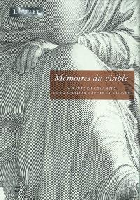 Mémoires du visible : cuivres et estampes de la Chalcographie du Louvre : exposition, Paris, musée du Louvre, 16 janv.-14 avr. 2003