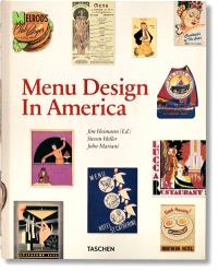 Menu design in America, 1850-1985 : a visual and culinary history of graphic styles and design, 1850-1985