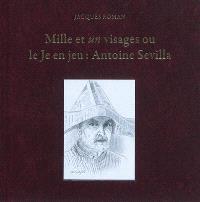 Mille et un visages ou Le je en jeu : Antoine Sevilla