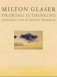 Milton Glaser : drawing is thinking