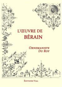 Motifs ornementaux : l'oeuvre de Bérain, ornemaniste du roy