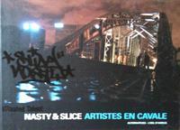Nasty & Slice : artistes en cavale