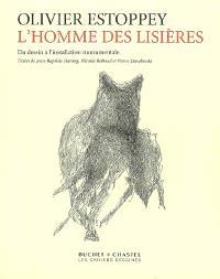 Olivier Estoppey, l'homme des lisières : du dessin à l'installation monumentale