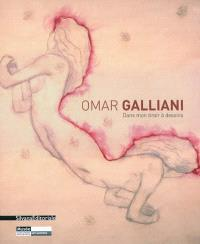 Omar Galliani : dans mon tiroir à dessins = Omar Galliani : from my drawings' drawer = Omar Galliani : dal cassetto dei miei disegni