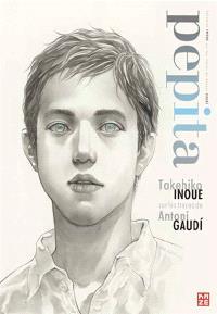Pepita : Takehiko Inoue sur les traces de Antoni Gaudi