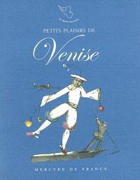 Petits plaisirs de Venise : carnet de voyage