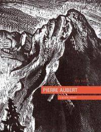Pierre Aubert : l'oeuvre gravé