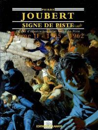 Pierre Joubert, Signe de piste : 70 ans d'illustration pour Signe de piste. Volume 2, 1955-1962, l'âge d'or