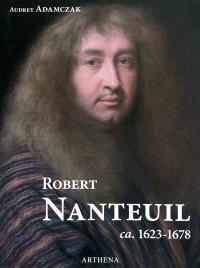 Robert Nanteuil : ca. 1623-1678