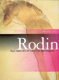 Rodin : aquarelles et dessins érotiques