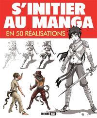 S'initier au manga en 50 réalisations