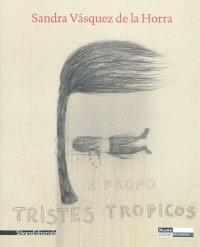 Sandra Vasquez de la Horra : une montagne nommée désir = Sandra Vasquez de la Horra : a mountain called desire