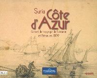 Sur la Côte d'Azur : carnet de voyage de Lesueur et Péron en 1809