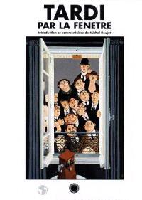 Tardi, par la fenêtre