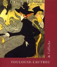 Toulouse-Lautrec et l'affiche : exposition, Paris, Fondation Dina Vierny-Musée Maillol, 8 févr.-6 mai 2002