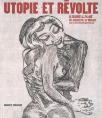 Utopie et révolte : la gravure allemande du Jugendstil au Bauhaus dans les collections publiques françaises : Musée d'art moderne et contemporain