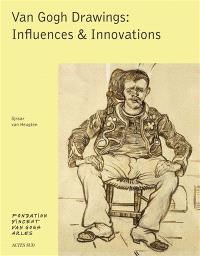 Van Gogh drawings : influences & innovations