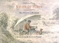 Xavier de Poret, 1894-1975 : des Préalpes à Windsor : invention, élégance, poésie