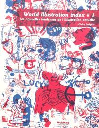 World illustration index : les nouvelles tendances de l'illustration actuelle. Volume 1