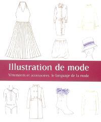 Illustration de mode : vêtements et accessoires, le language de la mode