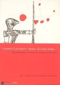 Alberto Giacometti, Arman, Richard Serra... : des sculpteurs à l'épreuve de l'estampe au XXe siècle : LAAC, Lieu d'art et d'action contemporaine de Dunkerque, 15 novembre 2006-15 février 2007