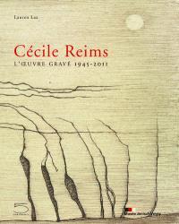 Cécile Reims : l'oeuvre gravé, 1945-2011