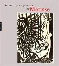 Les dessins au pinceau de Matisse : exposition, Le Cateau-Cambrésis, Musée Matisse, du 15 octobre 2011 au 19 février 2012