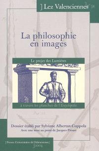 Lez Valenciennes. n° 34, La philosophie en images : le projet des Lumières à travers les planches de l'Encyclopédie