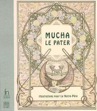 Mucha, Le Pater : illustrations pour le Notre Père