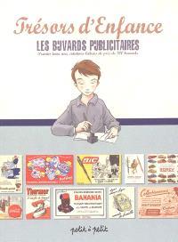 Trésors d'enfance : les buvards publicitaires = avec cotations lettrées de près de 700 buvards. Volume 1