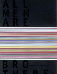 All men are brothers : Los maestros del diseno grafico contemporaneo = Le meilleur du graphisme contemporain