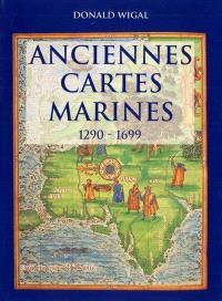 Anciennes cartes marines : 1290-1699 : à la découverte des nouveaux mondes