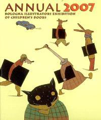 Annual 2007 : Bologna illustrators exhibition of children's books