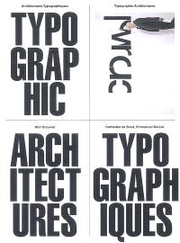 Architectures typographiques = Typographic architectures