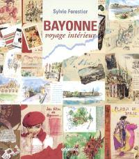 Bayonne : voyage intérieur