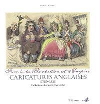 Caricatures anglaises (1789-1815) : face à la Révolution et l'Empire : collections du Musée Carnavalet