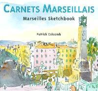 Carnets marseillais = Marseilles sketchbook