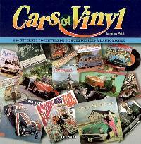 Cars of vinyl : 500 superbes pochettes de disques dédiées à l'automobile