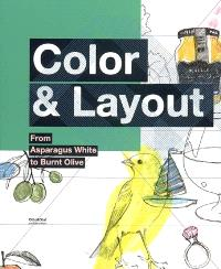 Color & Layout : from asparagus white to burnt olive
