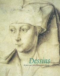 Dessins : de Jan van Eyck à Hieronymus Bosch