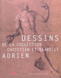 Dessins de la collection Christian et Isabelle Adrien : exposition, Rennes, Musée des beaux-arts, du 21 mars au 26 août 2012
