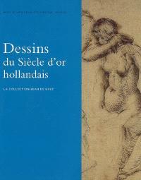 Dessins du siècle d'or hollandais : la collection Jean de Grez : exposition du 20 avril au 1er juillet 2007 aux Musées royaux des beaux-arts de Bruxelles