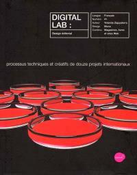 Digital Lab : design éditorial : processus techniques et créatifs de douze projets internationaux