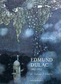 Edmund Dulac, 1882-1953 : de Toulouse à Londres