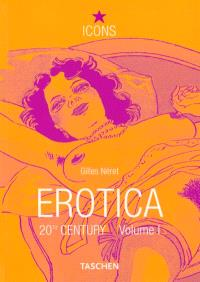 Erotica 20th Century. Volume 1, From Rodin to Picasso