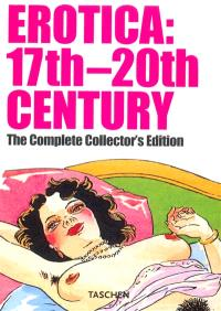 Erotica, 17th-20th century : the complete collector's edition