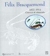 Félix Bracquemond (1833-1914) : graveur et céramiste : exposition, Gingins, Fondation Neumann ; Vevey, Cabinet cantonal des estampes, 2 oct. 2003-8 févr. 2004,