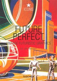 Future perfect : vintage futuristic graphics