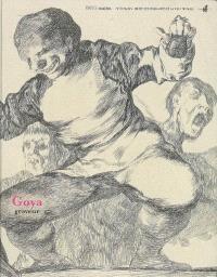 Goya graveur : exposition, Paris, Petit Palais, 13 mars-8 juin 2008